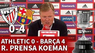 ATHLETIC 0 BARCELONA 4, FINAL COPA REY | KOEMAN, rueda prensa: MESSI, ATHLETIC... | Diario AS