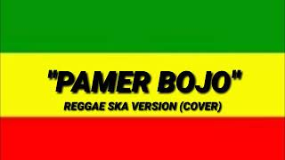 Gambar cover PAMER BOJO|REGGAE SKA VERSION (COVER)
