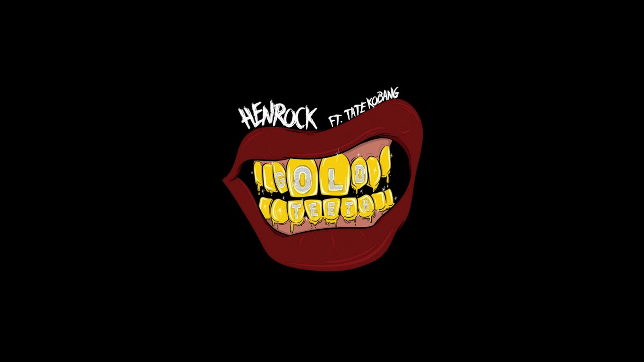 Henrock ft Tate Kobang | Gold Teeth (Official Audio)