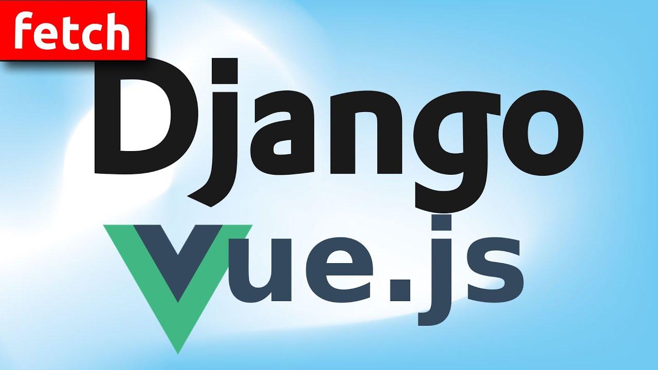 Django Vue.js TODO project (async calls with fetch)