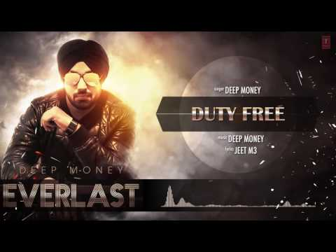 DEEP MONEY: Duty Free Full Song (Audio) | Album: EVERLAST | Latest Punjabi Song 2016