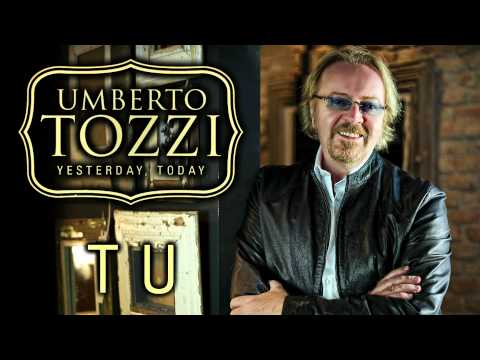 Umberto Tozzi - Tu - 'Yesterday, Today' Version