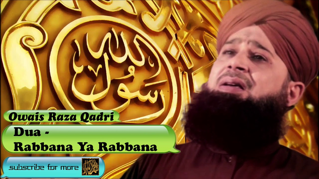 Rabbana Ya Rabbana Urdu Audio Dua With Lyrics Owais Raza Qadri