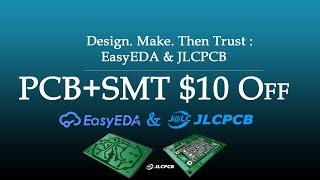 Design. Make. Then Trust : EasyEDA \u0026 JLCPCB | JLCPCB \u0026 EasyEDA | PCB+SMT order on JLCPCB