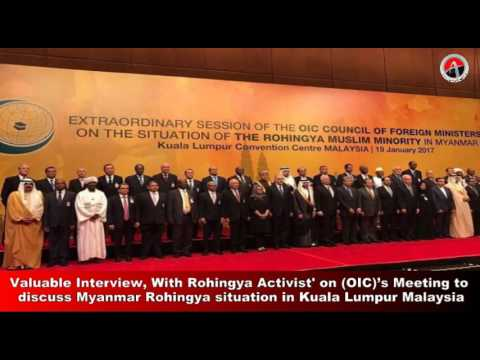 Valuable Interview, With Rohingya Activist' on (OIC)'s Meeting to discuss Myanmar in Malaysia