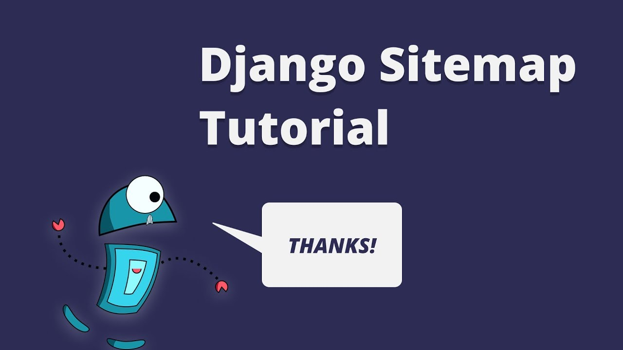 django sitemap tutorial help crawlers understand your website