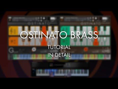 Ostinato Brass Tutorial - In Detail
