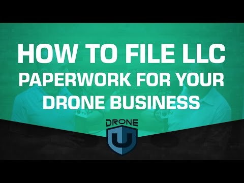 How to file LLC paperwork for your drone business