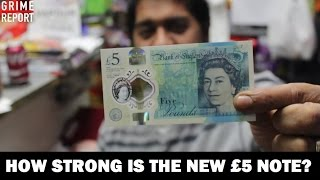 How Strong Is The New £5 Note? - Science 4 Da Mandem   Grime Report Tv