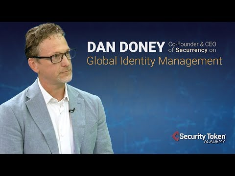 Dan Doney Co-Founder of Securrency on Global Identity Management