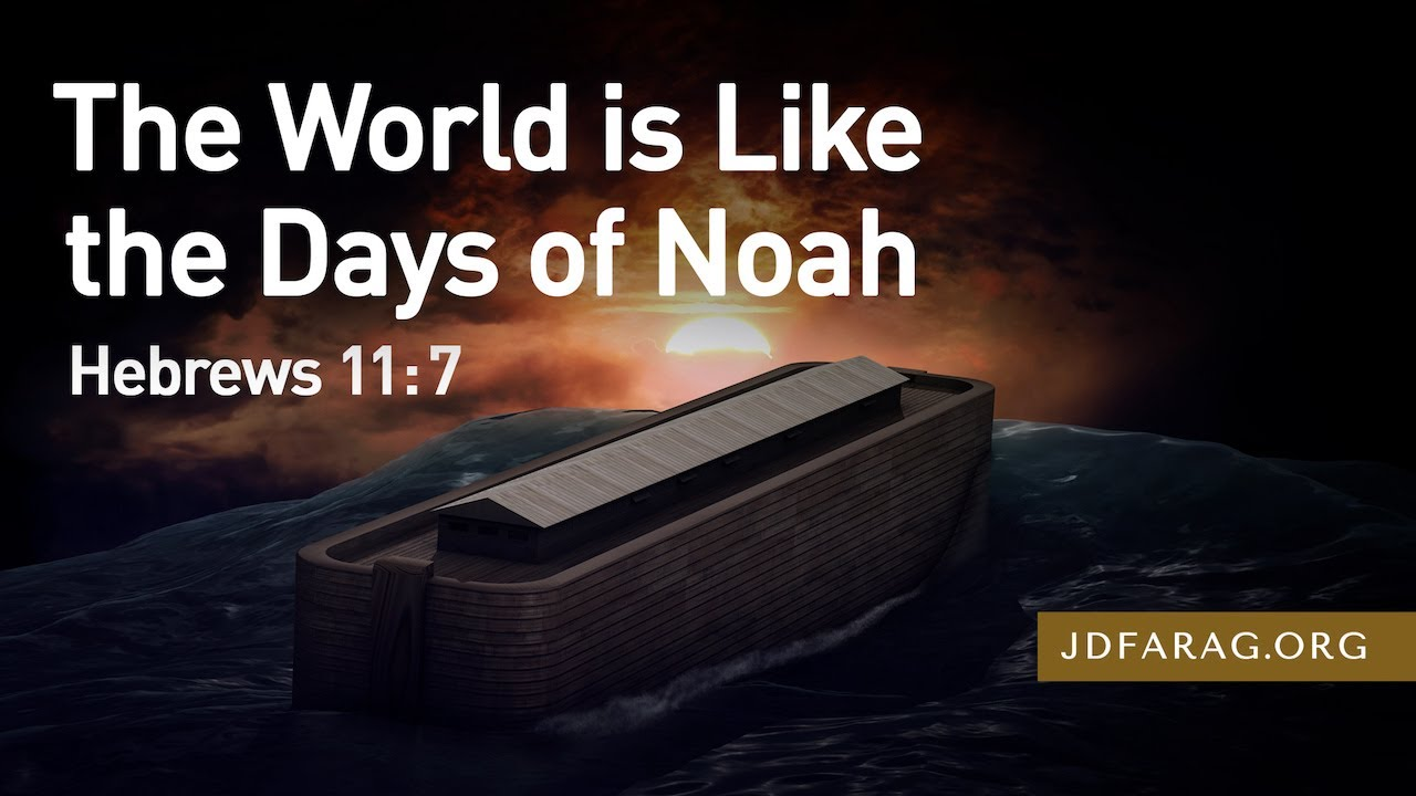Download The World is Like the Days of Noah, Hebrews 11:7 – September 19th, 2021