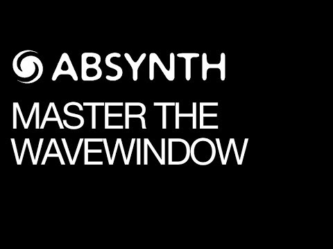 Absynth 5 - Master The Wavewindow - How To Tutorial