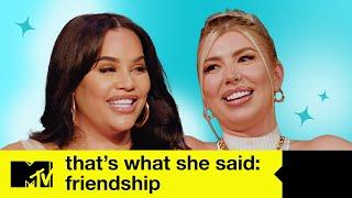 Sophie Kasaei, Olivia Buckland & Lateysha Grace Talk Friendship | That's What She Said | MTV Celeb