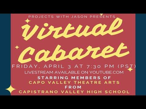 Virtual Cabaret - Capistrano Valley High School Theatre Arts - 4/3/20 7:30pm (PST)