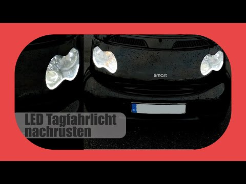 LED Tagfahrlicht Nachrrüsten Für Jedes Auto - Einfach! (gezeigt Am Smart)