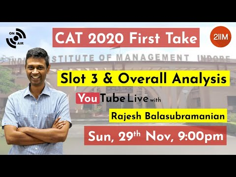 CAT 2020 First Take with Rajesh B | Experts take on Slot 3 & Overall CAT 2020 | Live | Use 🎧