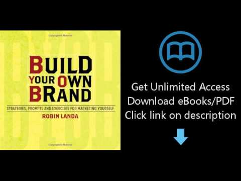 Download Build Your Own Brand: Strategies, Prompts and Exercises for Marketing Yourself PDF