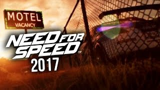 NEED FOR SPEED 2017 IS REAL - 350Z Confirmed, Customization, Trailer Date, Daylight ???