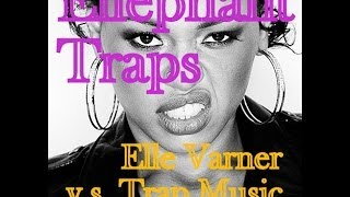 Ellephant Traps (Elle Varner vs. Trap Music) - DJ Seko