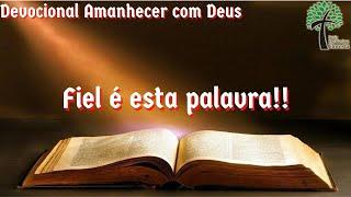 Fiel é esta palavra // Amanhecer com Deus // Igreja Presbiteriana Floresta - GV