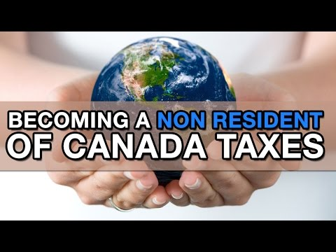 Becoming a Non Resident of Canada Taxes