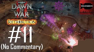 WH40K: Dawn of War 2: Retribution: Chaos Campaign Playthrough Part 11 (No commentary, Mission 11)
