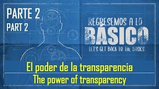 El Poder de la transparencia - The power of transparency