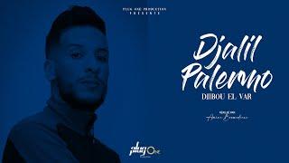 Djalil Palermo - Djibou el Var  (Official Video Music )