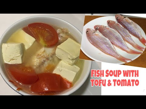 Fish Soup With Tofu & Tomato