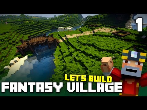 Let's Build A Fantasy Village! (Part 1)