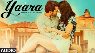 Yaara Audio Song | Feat. Aditya Narayan & Evgeniia Belousova | Latest Hindi Song |  T-Series