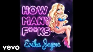 Erika Jayne - How Many Fucks? (Audio) (Explicit)