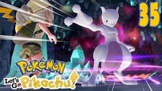 MEWTWO MOCARZ! [#35] Pokemon: Let's GO Pikachu!