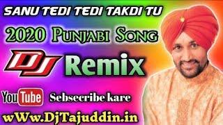 ✔Sanu Tedi Tedi Takdi Tu ✔Dj Remix Punjabi Song 2020 Remix By Dj Tajudhin Satyl