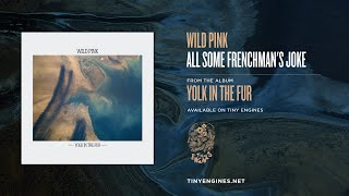 Wild Pink - All Some Frenchman's Joke