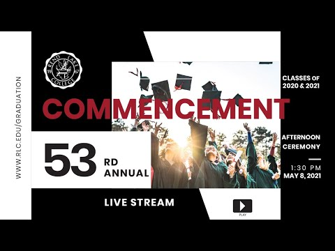 53rd Rend Lake College Commencement 2021 - Afternoon Ceremony