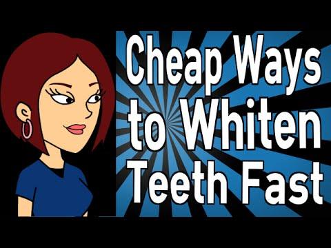 Cheap Ways to Whiten Teeth Fast