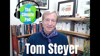 Tom Steyer on Green Jobs Recovery, Climate Policy, & Capitalism's Climate Failure | The Climate Pod