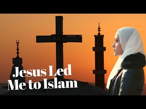 My Love For Jesus Led Me To Islam