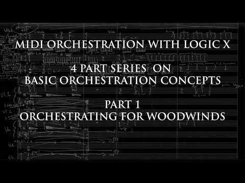 Basic Orchestration Concepts: Woodwinds 1/4