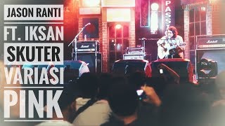 HD JASON RANTI FEAT IKSAN SKUTER VARIASI PINK Live From Authenticity Jambi