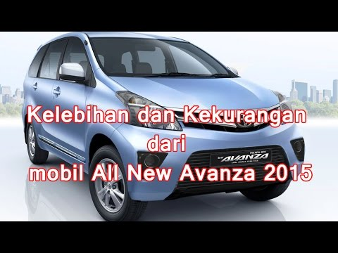Kelemahan Grand New Veloz 2017 Harga All Camry 2018 Indonesia 5 Kelebihan Dan 1 Kekurangan Dari Mobil Avanza 2015 Youtube