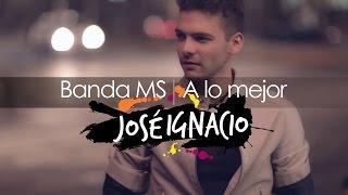 A lo mejor - Banda MS (Versión Banda a Rock Pop Cover por José Ignacio).