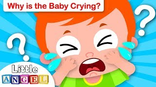 Why Does the Baby Cry? | Feelings Songs for Babies and Toddlers | Nursery Rhyme by Little Angel