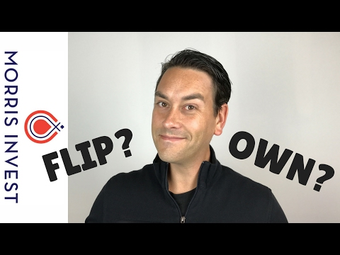Flipping Houses vs Owning Rental Real Estate