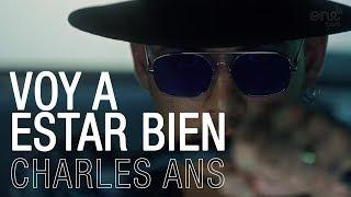 Charles Ans - Voy A Estar Bien (Official Video)
