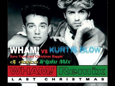Wham! Vs Kurtis Blow   Save Your Last Christmas Rappin' (DJ Danco Triple Mix)