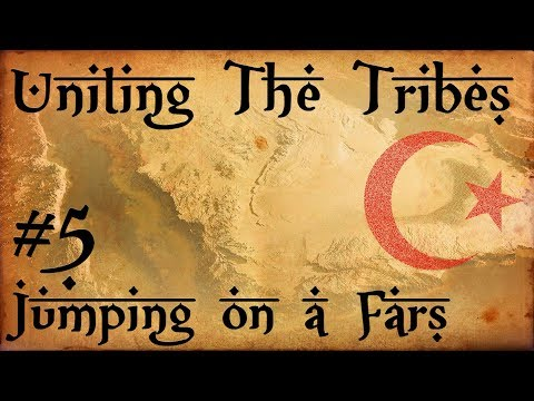 #5 Jumping on a Fars - Uniting The Tribes - Europa Universalis IV - Ironman Very Hard