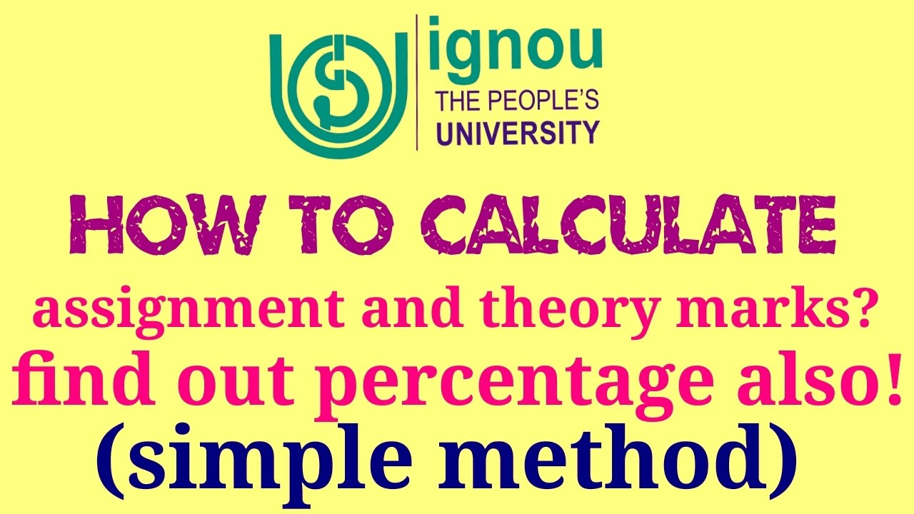 How To Calculate IGNOU Assignment And Theory Marks? || Find Out IGNOU  Percentage || Simple Method ||