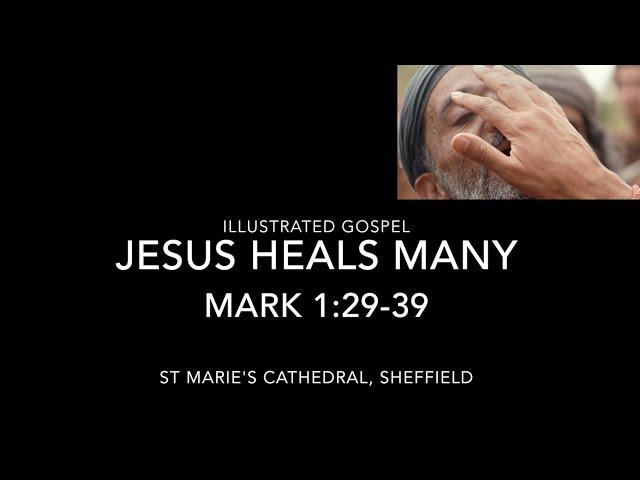 Illustrated Gospel / Jesus Heals Many / Mark 1:29-39 / 5th Sunday Year B / 7th Feb 2021